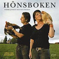 En bok om att skaffa och sköta höns för husbehov av Anders Jansson och Nina Östman.